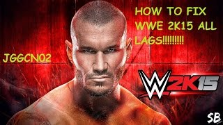 How To Fix WWE 2K15 All Lags!!! [Slow Motion MotionBlur And More]