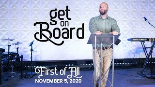 Get on Board: First of All | Pastor Derek Anglin