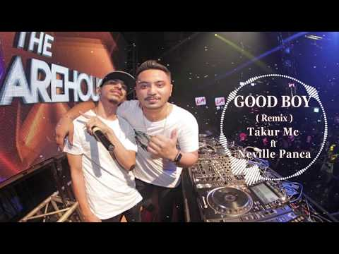 GOOD BOY (Remix) - Takur Mc ft Neville Panca Dj - Rap Indo