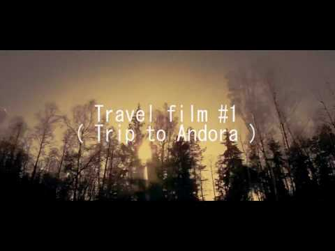 TRAVEL FILM #1 (Trip to Andora)