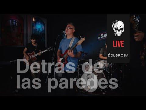 La Dolorosa/ Detrás de las paredes/ El Santuario Live Sessio