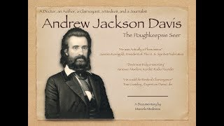"""""""andrew jackson davis - the poughkeepsie seer"""" is a documentary about andrew davis, considered father of modern spiritualism in united states..."""