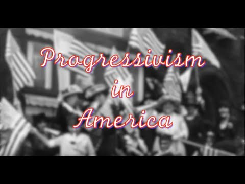 Progressivism in the 20th Century