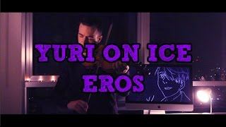 "Yuri!!! On Ice - In Regards To Love ""Eros"" (Violin Cover) Sefa Emre İlikli"