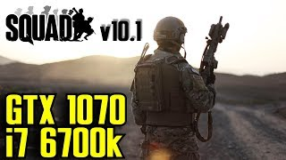 Squad v10.1 GTX 1070 & i7 6700k | 1080p Epic Settings | FRAME-RATE TEST