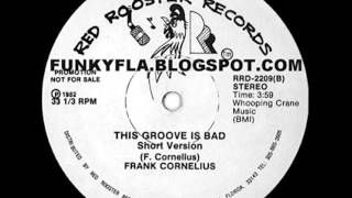 FRANK CORNELIUS   THIS GROOVE IS BAD