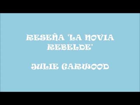 LA NOVIA REBELDE, JULIE GARWOOD