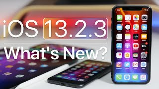 Ios 13.2.3 Is Out!   What's New?