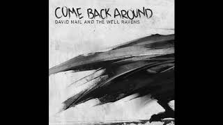 David Nail and The Well Ravens - Come Back Around