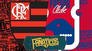 Flamengo x Paraná - Fanáticos 3 - #40