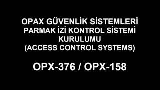 Opax OPX-376 ve OPX-158 PDKS Ürünleri Kurulumu (Access Control System) Video