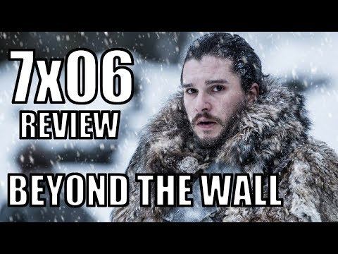 """Beyond the Wall"" 7x06 Game of Thrones Review"