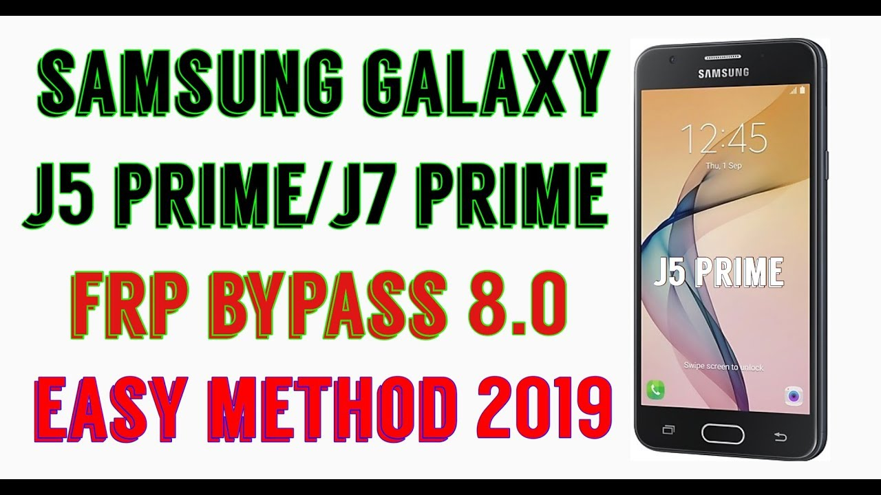 Samsung J5 Prime/J7 Prime Frp Bypass 8 0 2019 Easy Method by SMRT TECHNOLOGY