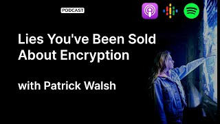 Lies You've Been Sold About Encryption | The Cybrary Podcast Ep. 53