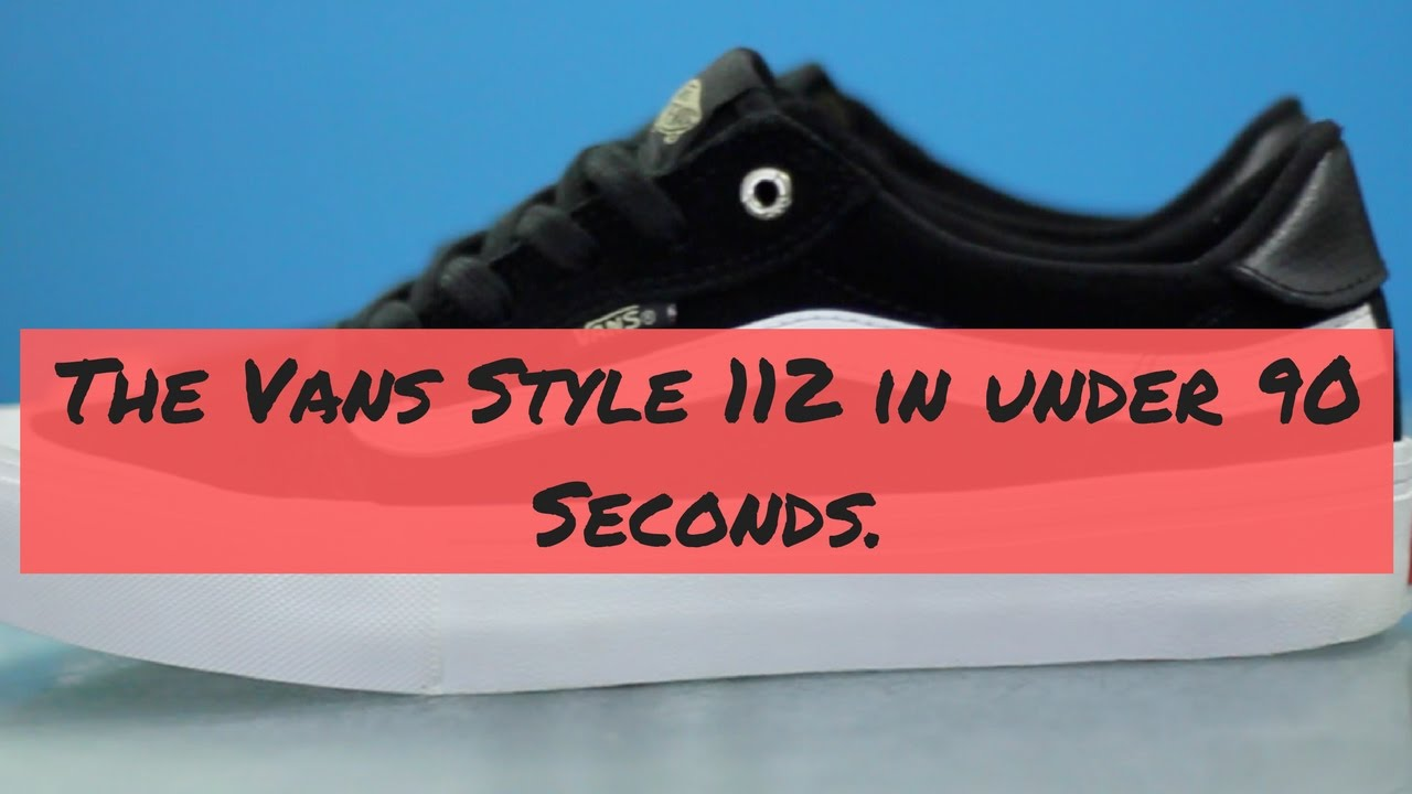 5167c2fa1a58a8 The Vans Style 112 in Under 90 Seconds. Shredz Shop