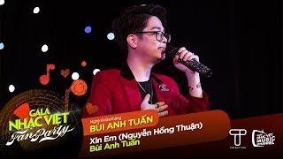 Xin Em - Bùi Anh Tuấn | Gala Nhạc Việt - Fan Party (Official)