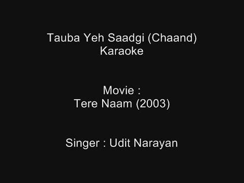 Tauba Yeh Saadgi (Chaand) - Karaoke - Tere Naam (2003) - Udit Narayan Mp3
