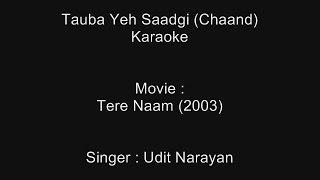 Tauba Yeh Saadgi (Chaand) - Karaoke - Tere Naam (2003) - Udit Narayan