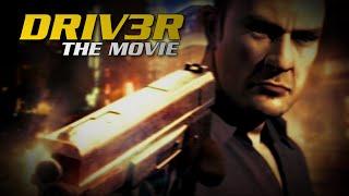 DRIV3R -  All Cutscenes/The Movie