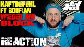 HAFTBEFEHL - WIEDER AM BLOCK feat. SOUFIAN I REACTION