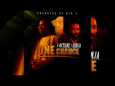 I-Octane X Ginja-One Chance (May 2017)