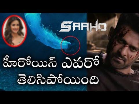 ప్రభాస్ 'సాహో' సినిమాలో హీరోయిన్ ఎవరో తెలిసిపోయింది..I Prabhas Saaho Movie Heroine