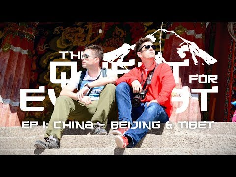 The Quest For Everest: Ep 1 - China & Tibet [Backpacking Doc