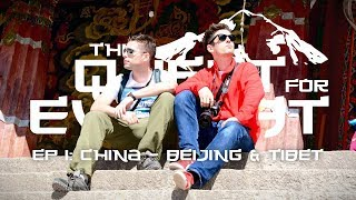 The Quest For Everest: Ep 1 - China & Tibet [Backpacking Documentary]