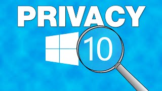 Windows 10: Privacy Settings to Stop Microsoft Spying