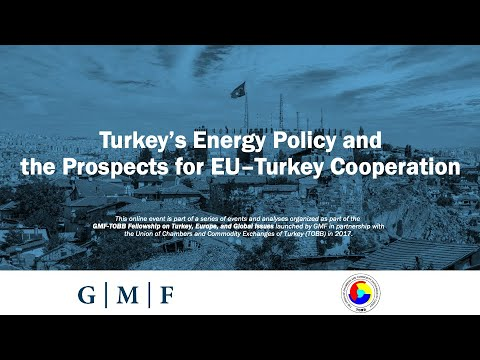 Turkey's Energy Policy and the Prospects for EU–Turkey Cooperation