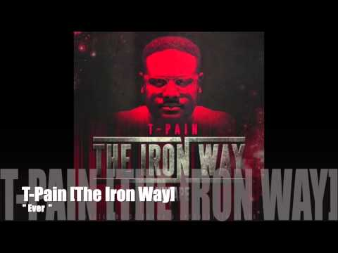 Ever - T-Pain [The Iron Way]