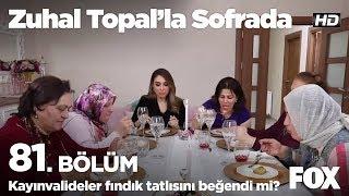 Kayınvalideler fındık tatlısını beğendi mi? Zuhal Topal'la Sofrada 81. Bölüm