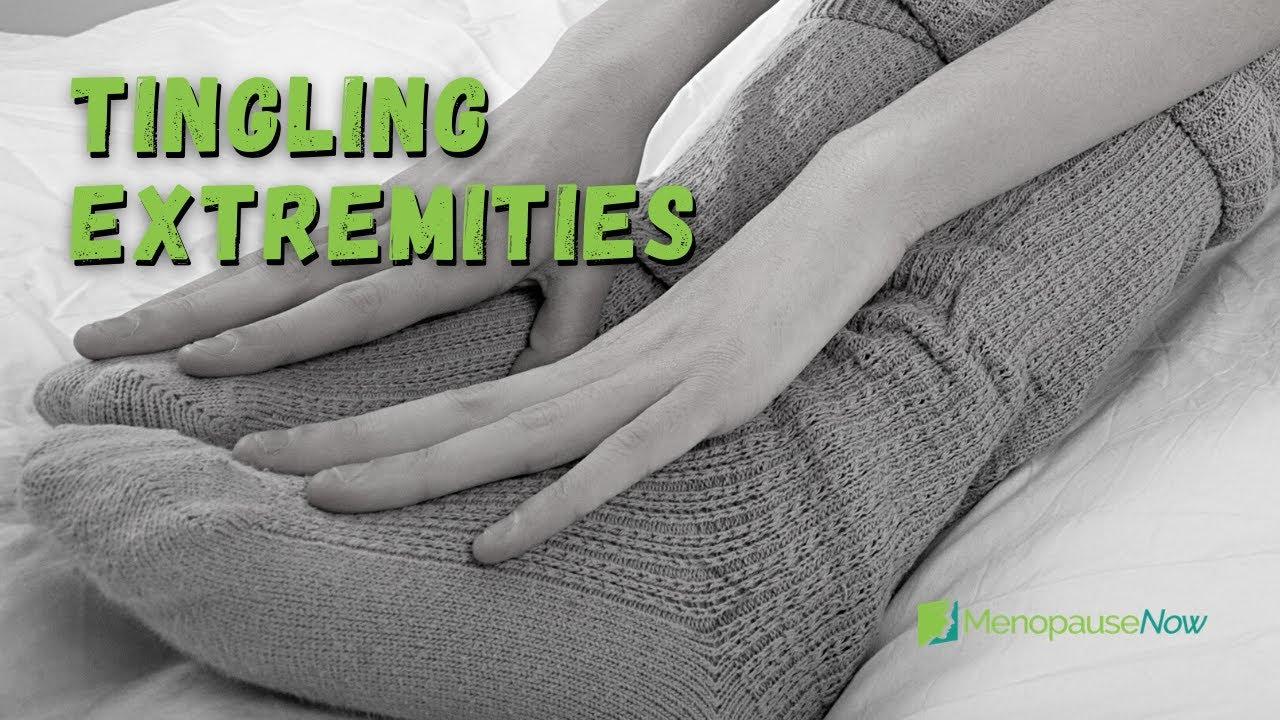 Tingling Extremities Symptom Information   Menopause Now