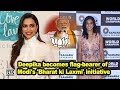 Deepika becomes flag-bearer of Modi's 'Bharat ki Laxmi' initiative