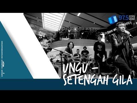 UNGU - SETENGAH GILA | LIVE AT HARI MUSIK NASIONAL 2017 @MOTION975FM