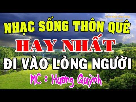 LK Nhạc Sống Quê Hương ĐI VÀO LÒNG NGƯỜI - Nhạc Sống Thôn Quê Hay Nhất - MC Hương Quỳnh