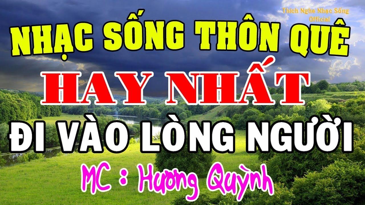 LK Nhạc Sống Quê Hương ĐI VÀO LÒNG NGƯỜI – Nhạc Sống Thôn Quê Hay Nhất – MC Hương Quỳnh