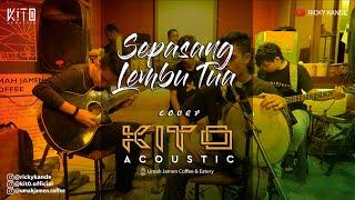 SEPASANG LEMBU TUA REGGAE VERSION cover KITO ACOUSTIC feat KUMIS BELUT