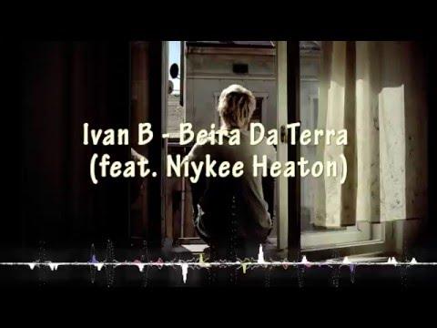 Ivan B feat. Niykee Heaton - Edge Of The World - Legendado - (Prod. Tido Vegas)
