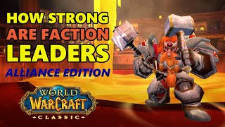 How Strong Are Faction Leaders in Classic WoW? (Alliance Edition)
