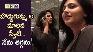 Anushka Shetty Crazy Weight Gain Spotted at Airport - Filmyfocus.com