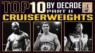 Top 10 Cruiserweights by Decade