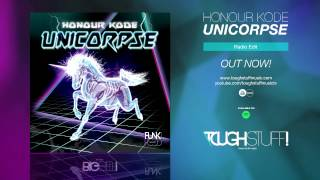Honour Kode - Unicorpse (Radio Edit)