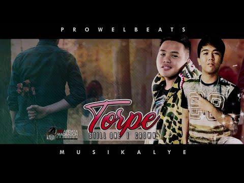 Torpe - Still One & Crown (Prowelbeats)
