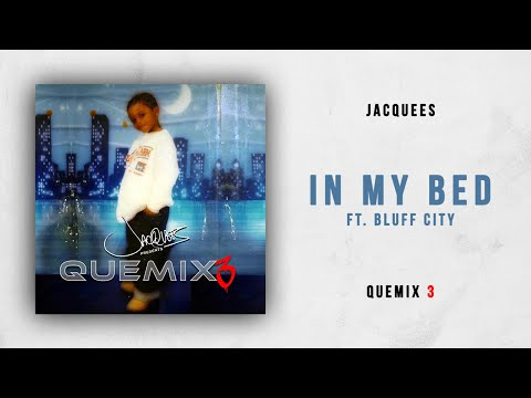 Jacquees - In My Bed Ft. Bluff City (Quemix 3)