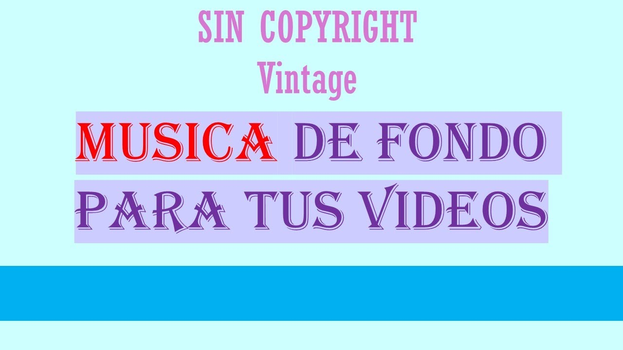 Musica Para Videos De Youtube Gratis Sin Copyright Vintage Audios Libre De Derechos De Autor Youtube