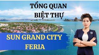 Tổng quan biệt thự Sun Grand City Feria Hạ Long của Sun Group