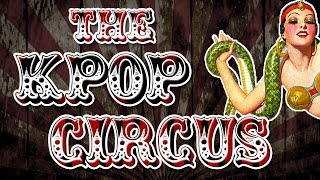 Welcome to THE K-POP CIRCUS ;; KPOP PLAYLIST
