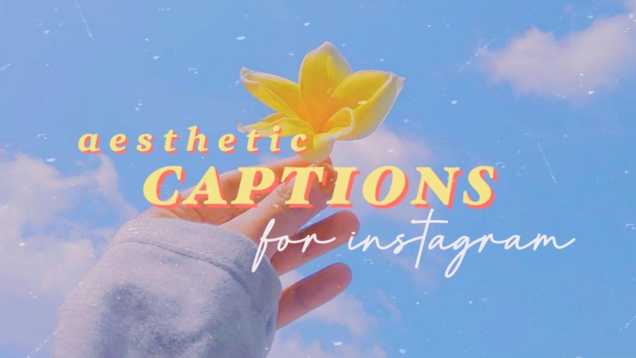 20 Aesthetic Captions Ideas for Instagram