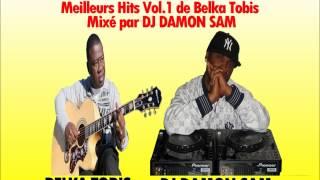 "BELKA TOBIS  "" Meilleurs Hits Vol.1 "" By DJ DAMON SAM"